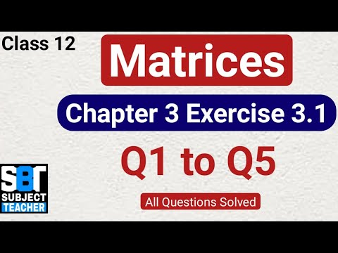 Download Chapter 3 Matrices Exercise 3.1 (Q1 to Q5) class 12 Maths