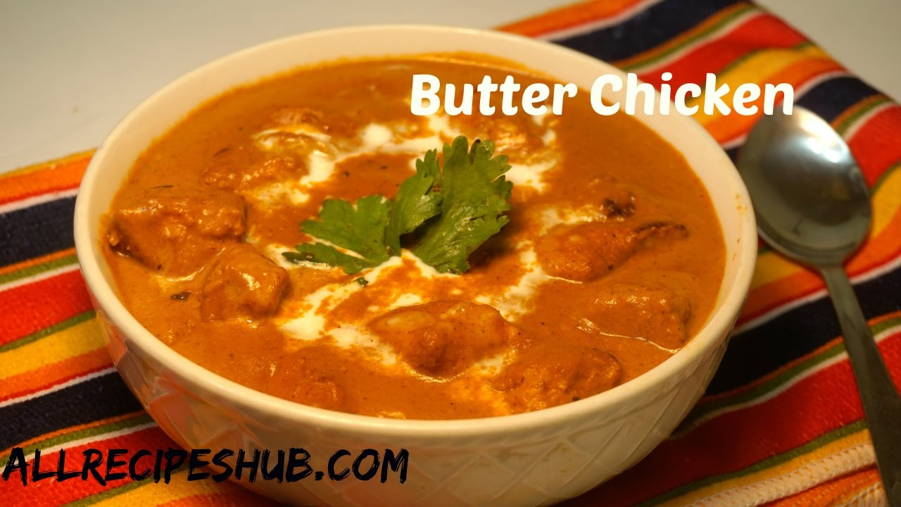 Easy Butter Chicken Recipe Butter Chicken Restaurant Style All Recipes Hub Youtube