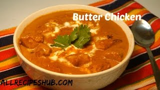 Easy Butter Chicken  Recipe | Indian Butter Chicken | Murg Makhani