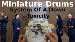 🥁System Of A Down - Toxicity with MINIATURE DRUMS🥁