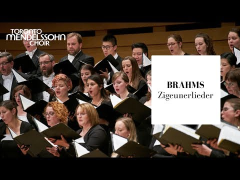 Brahms: Zigeunerlieder (Gypsy Songs) | Toronto Mendelssohn Choir