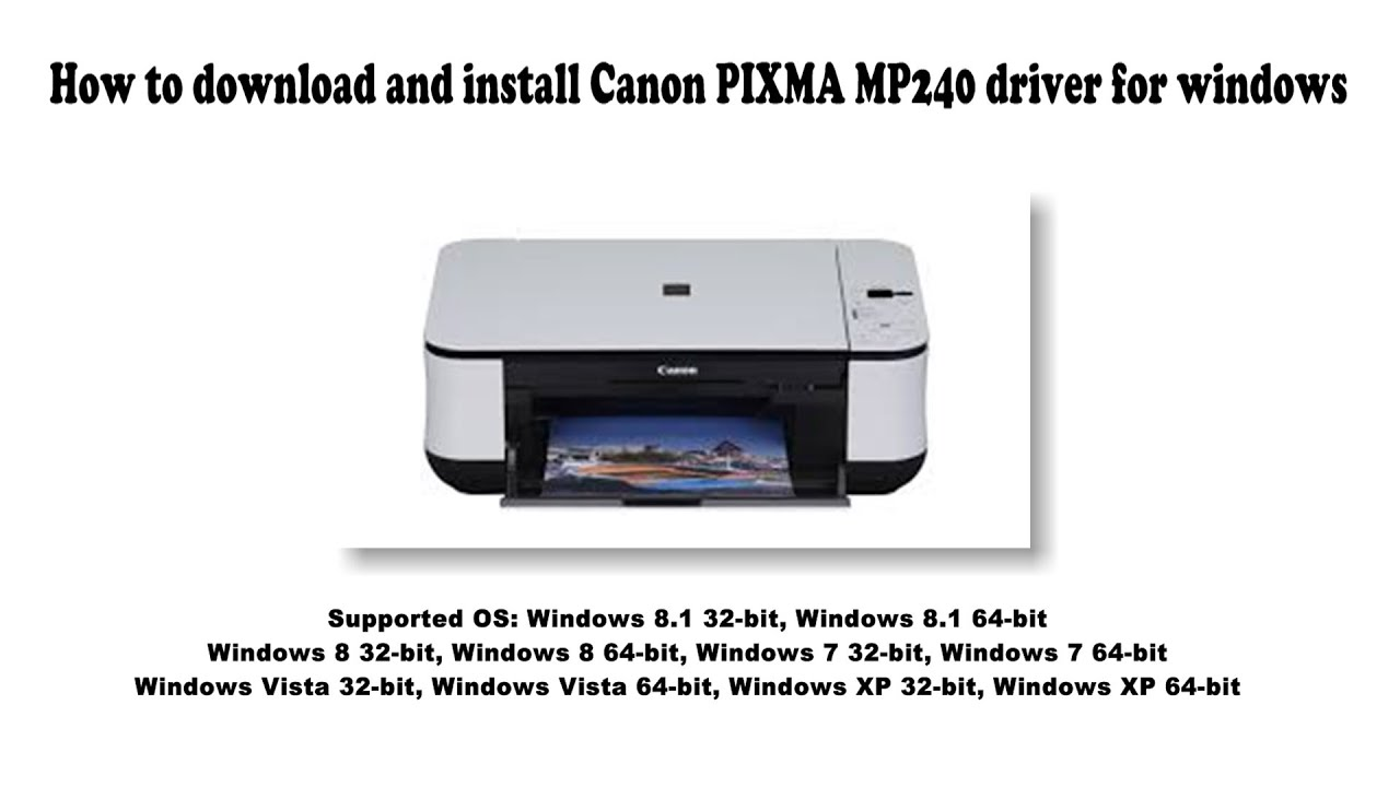How To Download And Install Canon Pixma Mp240 Driver Windows 10 8 1 8 7 Vista Xp Youtube