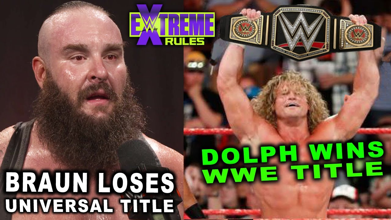 10 Late Breaking Wwe Extreme Rules 2020 Rumors Spoilers Braun Loses Universal Title Youtube