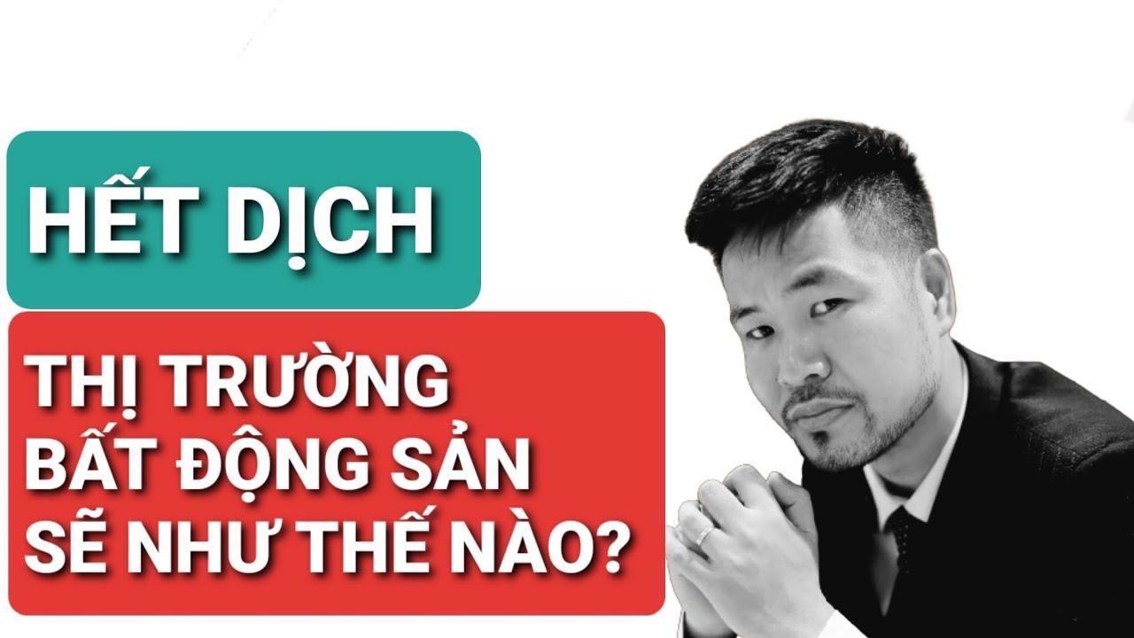 Sau Dịch: Thị Trường Bất Động Sản Sẽ Như Thế Nào? | Trần Minh BĐS