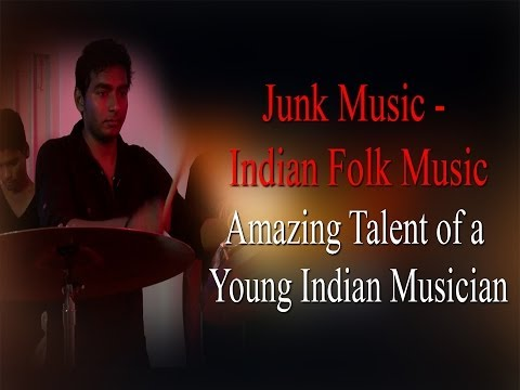 Junk Music- Indian Folk - Amazing Talent of a young Indian Musician - Must watch Redpix24x7