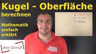 Kugel - Oberfläche berechnen | Mathematik - einfach erklärt | Lehrerschmidt