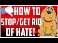 """How To Stop/Get Rid Of HATE On YouTube!""""Dealing With Internet haters and bullies!"""""""
