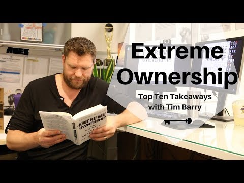 """Extreme Ownership"" Top Ten Takeaways with Tim Barry"