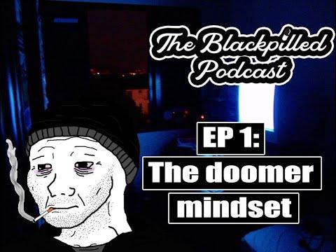 Blackpilled Podcast Episode #1: The Doomer Lifestyle