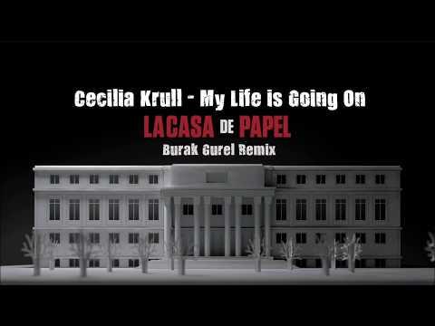 Cecilia Krull - My Life Is Going On (Burak Gurel Remix) | La Casa de Papel