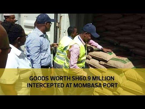 Goods worth Sh60.9 million intercepted at Mombasa port