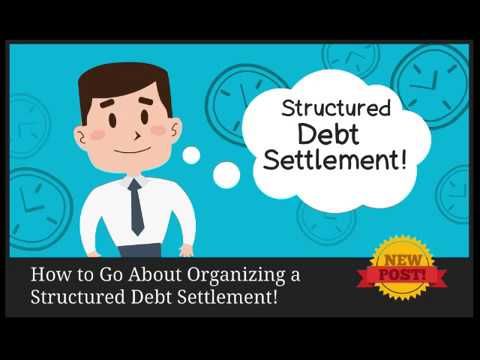 how to go about organizing structured debt settlement