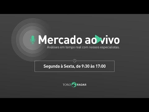 Mercado ao Vivo | Toro Radar