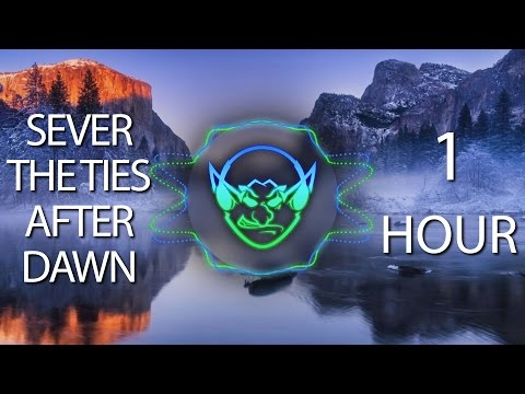 Sever The Ties After Dawn (Goblin & Crystal Mashup) 【1 HOUR】