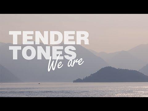 Tender Tones - We Are