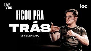 FICOU PRA TRÁS - DEIVE LEONARDO