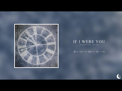 If I Were You - Starting Over
