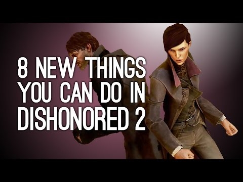 Dishonored 2: 8 New Things You Can Do In Dishonored 2 Gameplay