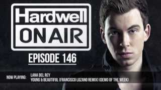 Lana Del Rey- Young & Beautiful (Francisco Lozano Remix) [Demo of The Week: Hardwell On Air #146]
