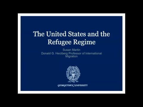 """Susan Martin- """"The United States and the Refugee Regime"""""""