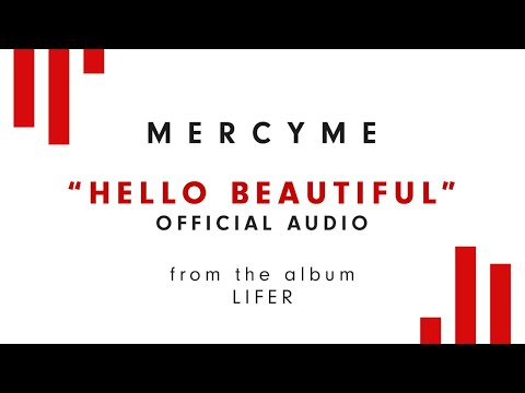 MercyMe - Hello Beautiful (Audio)