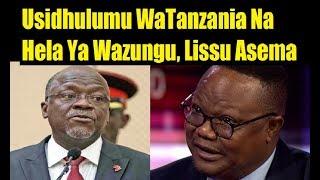 Tundu Lissu To Use The Economy To End Magufuli Dictatorship