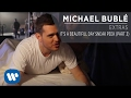 Download Michael Bublé - It's A Beautiful Day Sneak Peek (Part 3) [Extra] MP3 song and Music Video