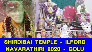 SHIRDI SAI TEMPLE – ILFORD – LONDON | NAVARATHIRI 2020 – GOLU | Britain Tamil Bhakthi