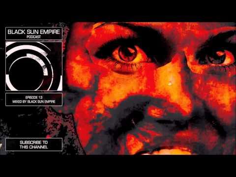 Black Sun Empire Podcast 13 HQ [Official Black Sun Empire Channel]