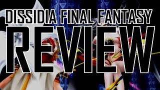Dissidia Final Fantasy review