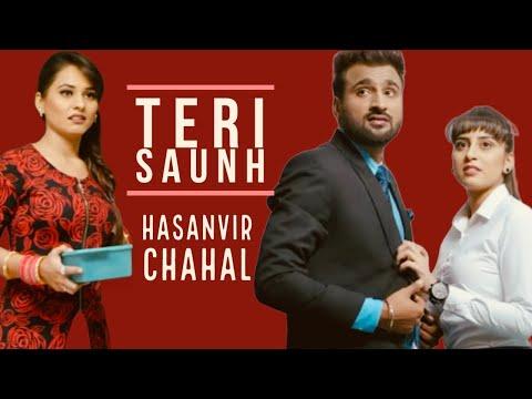 Teri Saunh - Full Video | New Punjabi songs 2018 | Hasanvir Chahal | Sahib Sekhon | MATE MELODIES