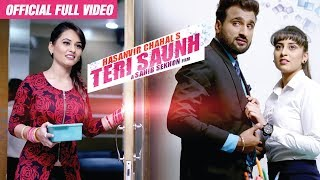 Teri Saunh - Full Video | New Punjabi songs 2018 | Hasanvir Chahal | Sahib Sekhon | MATE MELODIES