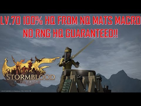 Final Fantasy XIV: Stormblood - LV.70 HQ Macro 100% HQ From NQ MATS NO RNG!