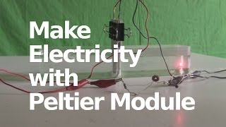 Generate Electricity with Peltier Module - The Seebeck Effect