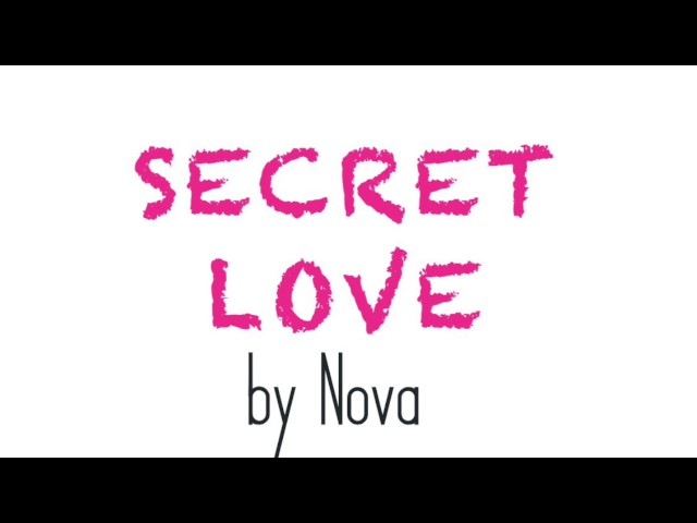 SECRET LOVE - by Nova Nardi