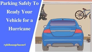 Parking Safely To Ready Your Vehicle for a Hurricane