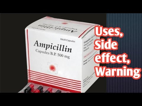 Ampicillin Uses Side Effect Warning Full Review
