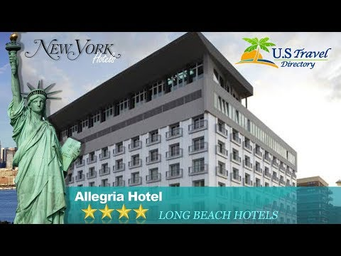 Allegria Hotel - Long Beach Hotels, New York