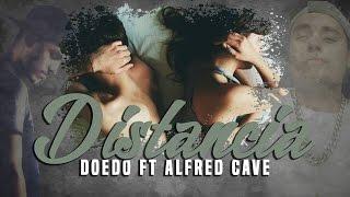 Doedo - Distancia (Feat Alfred Cave) Letra
