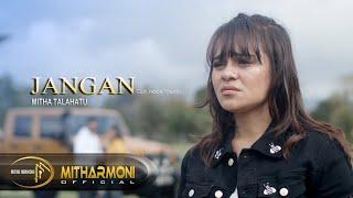 Download JANGAN BY MITHA TALAHATU - FULL HD