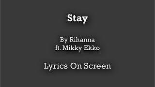 Rihanna - Stay ft. Mikky Ekko + Lyrics [ HD ]
