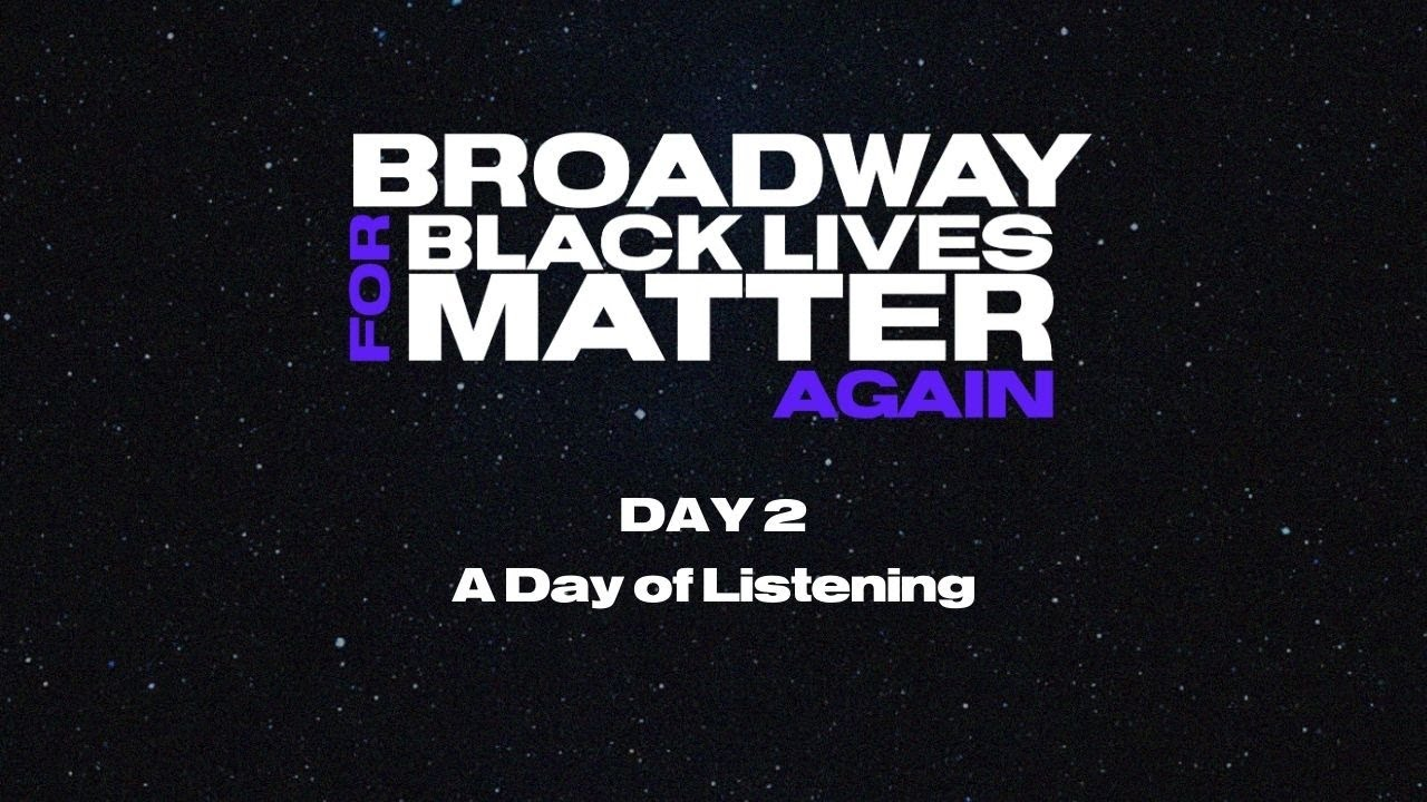Download #BwayforBLM Forum - DAY 2: Day of Listening