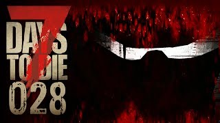 🔨 7 Days to Die [028] [Mitten in die Fresse] Let's Play Gameplay Deutsch German thumbnail