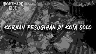 Download Lagu KORBAN PESUGIHAN DI KOTA SOLO (NIGHTMARE SIDE OFFICIAL 2020) - ARDAN RADIO mp3