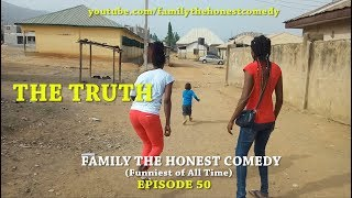 THE TRUTH (Family The Honest Comedy)(Episode 50)
