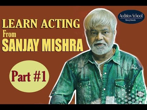 Sanjay Mishra : Learn Acting from Bollywood Veteran | Part - 1 | Audition School