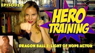 Dragon Ball Z: Light of Hope Actor Tyler Tackett | Hero Training Episode 5