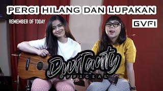 PERGI HILANG DAN LUPAKAN - Remember Of Today (Cover DwiTanty)