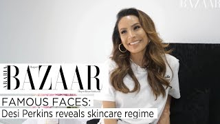 Famous Faces Episode 12: Desi Perkins Reveals Her Skincare Regime & How She Covers Up Her Breakouts