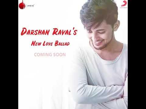 Darshan Raval New Love Song Coming Soon !! 2018